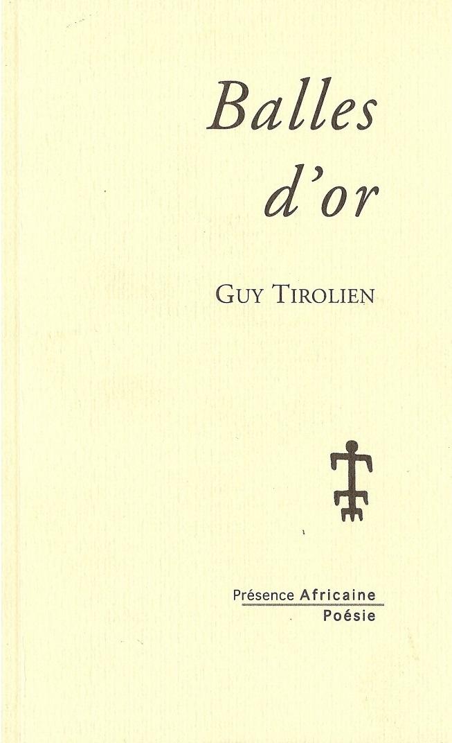 Balles Dor De Guy Tirolien